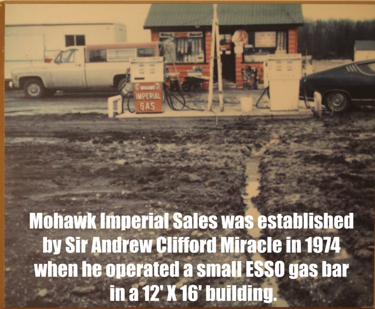Mohawk Imperial Sales was established by Sir Andrew Clifford Miracle in 1974 when he operated a small ESSO gas bar in a 12' X 16' building.